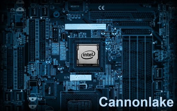 Intel 10nm CannonLake处理器突传噩耗:跳票2018年末