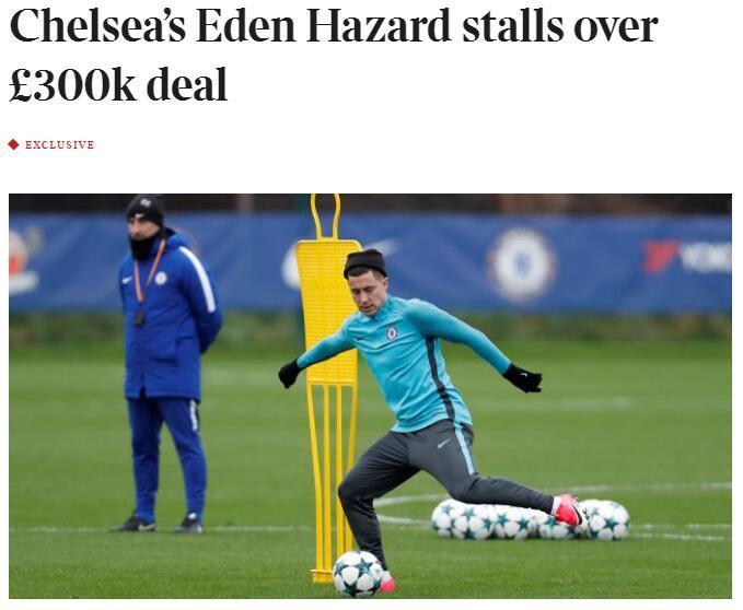 阿扎尔拒蓝军30万镑周薪合同 拖延谈判等皇马报价